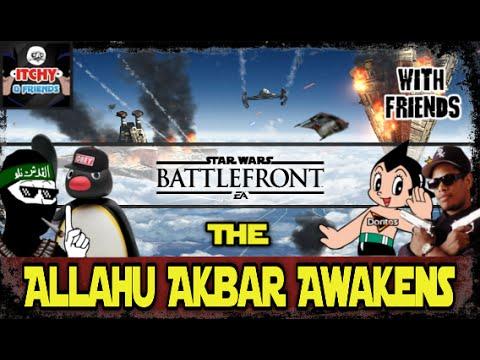 Xxx Mp4 Star Wars Battlefront The Allahu Akbar Awakens Kills Deaths Funny Moments W Friends 3gp Sex
