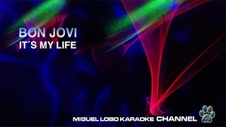 BON JOVI - IT'S MY LIFE - Karaoke Channel Miguel Lobo