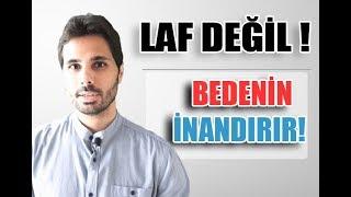 LAF DEĞİL, BEDEN DİLİN İNANDIRIR !- Kişisel Gelişim Videoları-Beden Dili