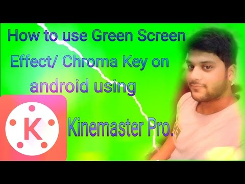Xxx Mp4 Tutorial How To Use Green Screen Effect Chroma Key On Android Using Kinemaster Pro 3gp Sex
