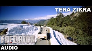 FREDRICK - TERA ZIKRA (Audio Track) | SHAAN & RIMI DHAR | EVANA