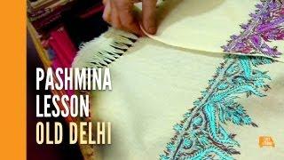 The Lowdown on True Pashmina - Old Delhi