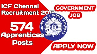 ICF Chennai Recruitment 2017 – 574 Apprentices Posts | Apply Online | Government Job