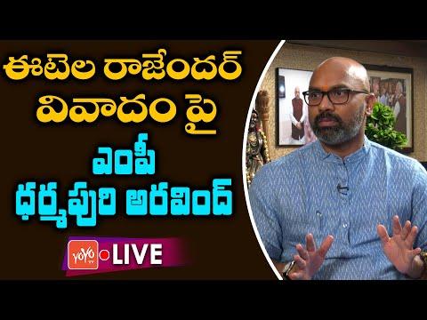 LIVE MP Dharmapuri Arvind On Etela Rajender Land Grab Etela Rajender Vs CM KCR YOYO TV Channel