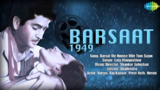 Barsat Me Humse Mile Tum Sajan | Barsaat | Hindi Film Song | Lata Mangeshkar