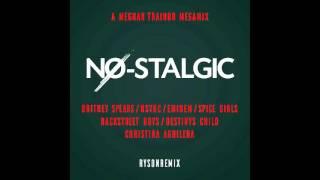 AUDIO | NO-STALGIC - Mashup of M.Trainor/B.Spears/NSYNC/Eminem/Spice Girls