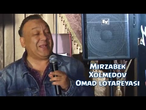 Mirzabek Xolmedov Omad lotareyasi Мирзабек Холмедов Омад лотареяси