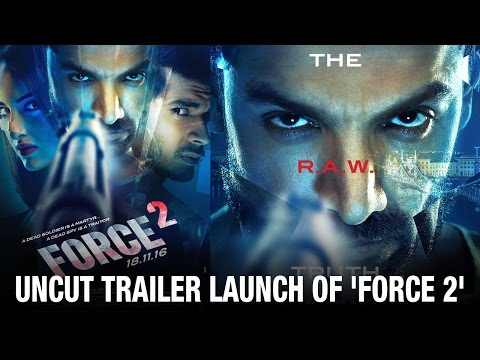 Force 2 Trailer Launch - UNCUT   John Abraham   Sonakshi Sinha   Tahir Bashin   Bollywood Movies