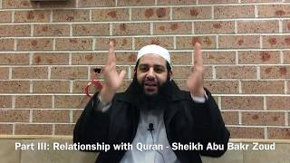 003 The Believers 5 relationships with Quran - Sh Abu Bakr Zoud