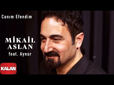 Mikail Aslan Canım Efendim Feat.Aynur Maya © 2000 Kalan Müzik