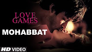 MOHABBAT Video Song | LOVE GAMES | Gaurav Arora, Tara Alisha Berry, Patralekha | T-SERIES