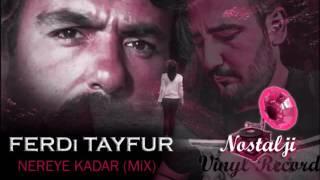 """Ferdi Tayfur """"Nereye Kadar"""" UZUN HAVA / remix - mix"""