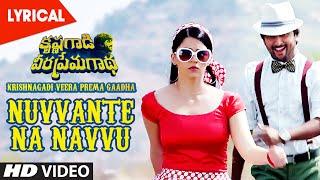 Nuvvante Na Navvu lyrical Video Song || Krishnagadi Veera Prema Gaadha || Nani, Mehr Pirzada
