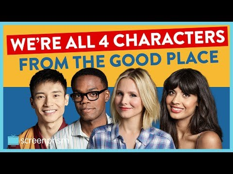 We re All Four Characters in The Good Place
