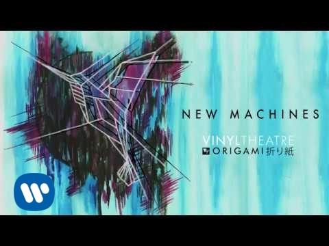 Vinyl Theatre New Machines Official Audio