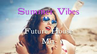 Summer Vibes Future House Mix 2019 By Krominate