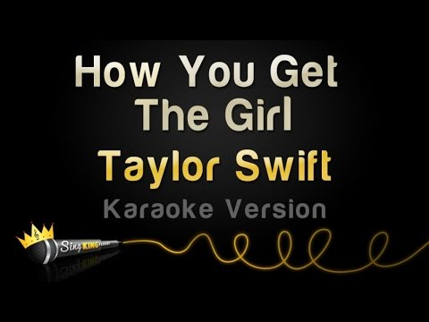 Taylor Swift - How You Get The Girl (Karaoke Version)