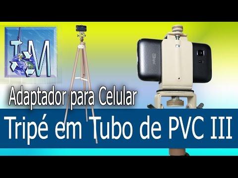 Tripé em Tubo de PVC III Adaptador para Celular