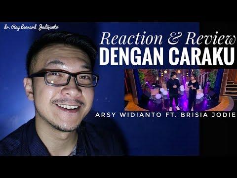 Arsy Widianto Ft. Brisia Jodie - Dengan Caraku - REACTION & REVIEW