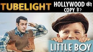 Tubelight : Inspired of Hollywood Film Little Boy ?