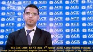 ESE IES 2016  EE All India  3rd Ranker  Tanuj Kumar Sharma Message