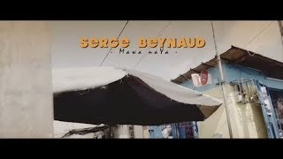 Serge Beynaud - Mawa Naya (clip officiel)
