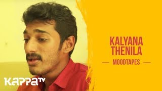 Kalyana Thenila - Krishna Prasad - Moodtapes - Kappa TV