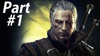 The Witcher 2 Assassin's of Kings [Enhanced Edition] Gameplay Walkthrough Part 1- Geralt