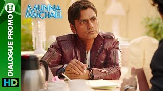 Munna Michael Dialogue - Promo 4: Nawazuddin Siddiqui wants to shoot Niddhi Agerwal's Lover