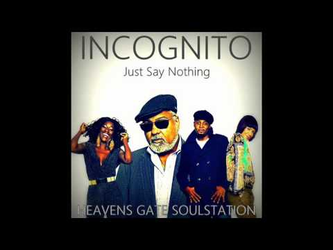 Incognito - Just Say Nothing (2016) HQ+Sound