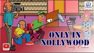 ONLY IN NOLLYWOOD, COMEDY CARTOON