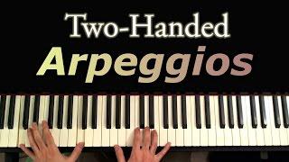 Two Handed Arpeggios: A Piano Tutorial