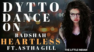 Dytto Dance On Heartless - Badshah ft. Aastha Gill | Gurickk G Maan | O.N.E. ALBUM | World Of Dance