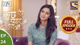 Kuch Rang Pyar Ke Aise Bhi - कुछ रंग प्यार के ऐसे भी - Ep 24 - Full Episode - 31st October, 2017