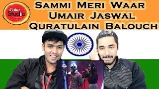 Indian reaction on Sammi Meri Waar   Umair Jaswal & Quratulain Balouch   Coke Studio   Swaggy d
