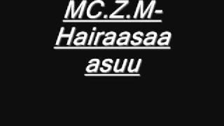 MC.Z.M-Hairaasaa asuu.wmv