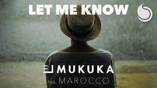 El Mukuka Ft. Marocco - Let Me Know