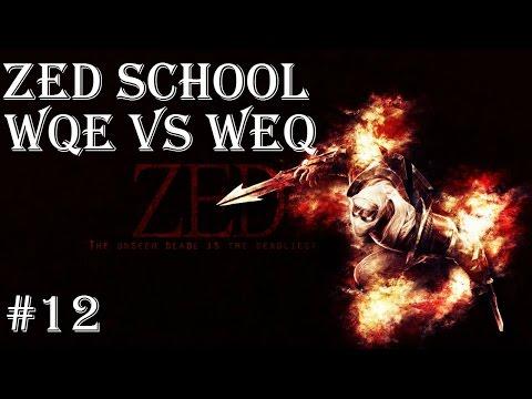 Zed School: Lesson #12: WQE vs WEQ