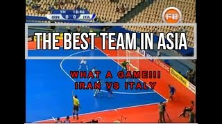 The Best Team in Asia. What a Game!!! Iran vs Italy Futsal