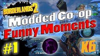 Borderlands 2 | Modded Co-op w/ Shadowevil & K6 | Funny Moments #1