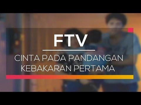 FTV SCTV Cinta Pada Pandangan Kebakaran Pertama