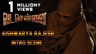 VADACHENNAI - Aishwarya Rajesh Intro Scene | Dhanush | Ameer | Andrea Jeremiah | Vetri Maaran
