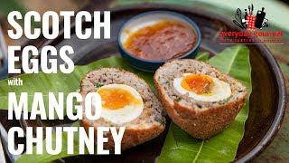 Scotch Eggs with Mango Chutney | Everyday Gourmet S8 E77