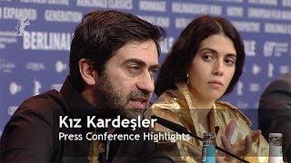 Kız Kardeşler | Press Conference Highlights | Berlinale 2019