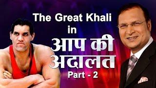 The Great Khali In Aap Ki Adalat (Part 2) - India TV