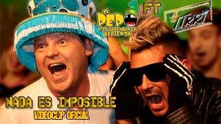 El pepo y El Tirri - Nada Es Imposible - Videoclip Oficial 2016