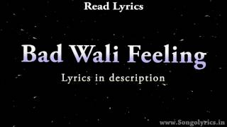 Bad Wali Feeling lyrics    Indeep Bakshi, Neha Kakkar