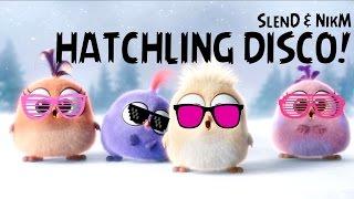 Wourlum (SlenD & NikM) - Hatchling Disco! - Angry Birds REMIX