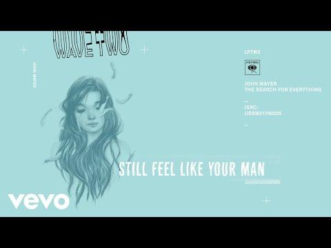 John Mayer - Still Feel Like Your Man (Audio)