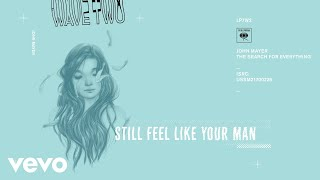 John Mayer - Still Feel Like Your Man (Audio)